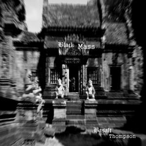 Basalt Thompson - Black Mass