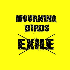 Mourning Birds - Exile