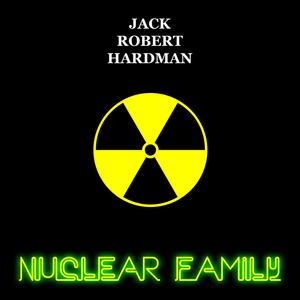 Jack Robert Hardman - Nuclear Family