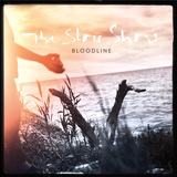 The Slow Show - Bloodline