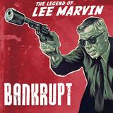 bankrupt - The Legend Of Lee Marvin