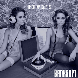 bankrupt - Disco Apocalypse