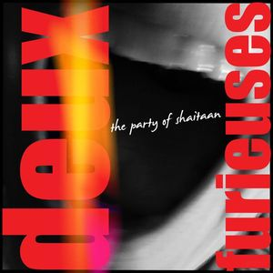 deux furieuses - The Party of Shaitaan
