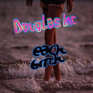 Douglas Inc - Each Bitch (sexy 1 Mix)