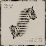 Novo Amor - Welcome to the Jungle