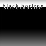 Streetnovice - black horizon