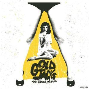 Gold Jacks - One Kinda Woman