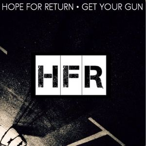 Hope For Return - Get Your Gun