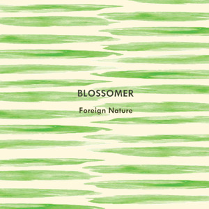 Blossomer - Foreign Nature