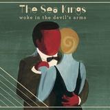 The Sea Kings - Woke In The Devil's Arms