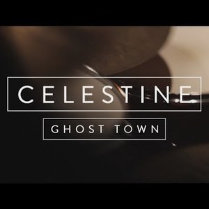 Celestine - Ghost Town
