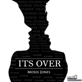 MosesJones - It's Over