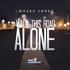 MosesJones - Walk This Road Alone