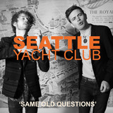 Seattle Yacht Club - Same Old Questions