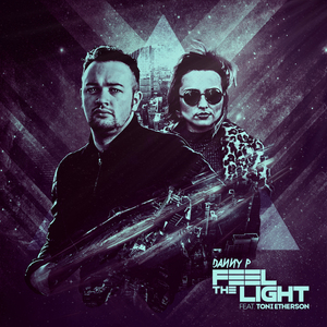 Danny P - Feel The Light - feat - Toni Etherson