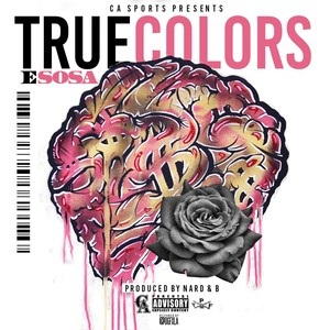 E Sosa - True Colors Prod. by Nard & B