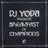 DJ Yoda - DJ Yoda Presents: Breakfast of Champions - And To The World