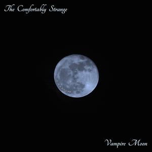 The Comfortably Strange - Vampire Moon