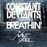 Constant Deviants - Breathin' (radio edit)