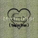 Lauryl Laureth - After You Left Me (You're Free)