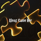 Lauryl Laureth - Along Came Her