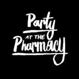 Party at the Pharmacy - Show You the Ropes