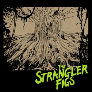 Strangler Figs - Attack of the Strangler Figs