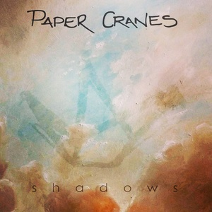 PAPER CRANES - Shadows