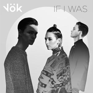 Vök - If I Was
