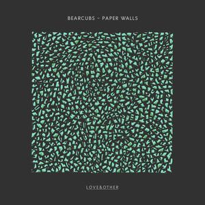 Bearcubs - Paper Walls