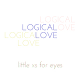 little xs for eyes - Logical Love