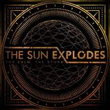 The Sun Explodes - The Unnatural