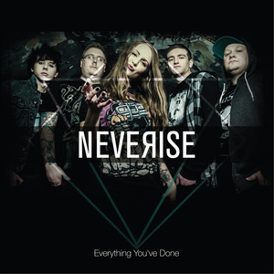 Neverise - Everything You've Done