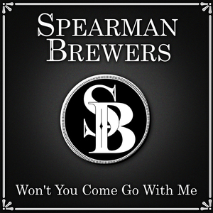 Spearman Brewers - Won't You Come Go With Me