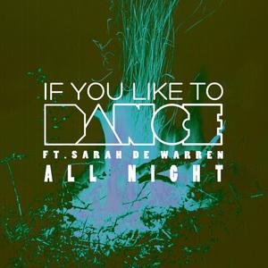 If You Like To Dance - All Night (ft. Sarah de Warren)