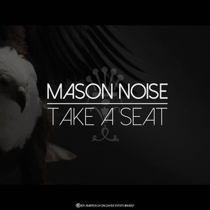 Mason Noise - Take A Seat