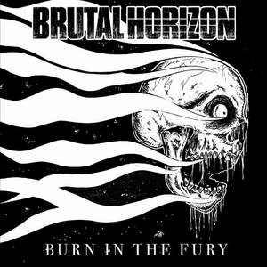 Brutal Horizon - Burn in the Fury