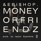 Ande Bishop - MoneyorFriendz (radio edit produced by Taylor $upreme)
