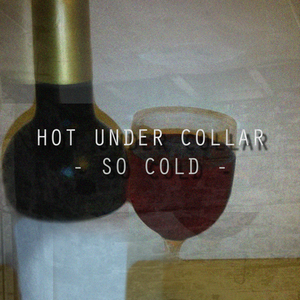 Hot Under Collar - So Cold