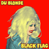 Du Blonde - Black Flag