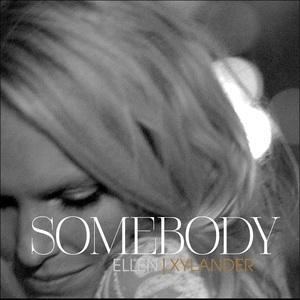 Ellen Xylander - Somebody