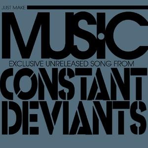 Constant Deviants - Just Make Music (radio edit) produced by DJ Cutt