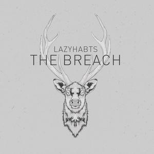 Lazy Habits - The Breach