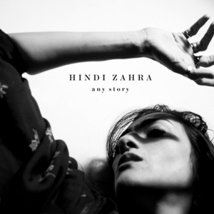Hindi Zahra - Any Story (Radio Edit)