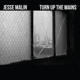Jesse Malin - Turn Up The Mains