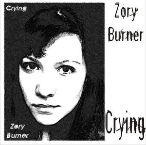 Zory Burner - Crying