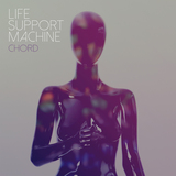 Chord - Life Support Machine