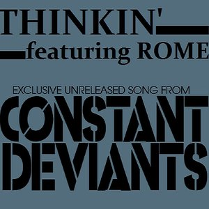 Constant Deviants - Thinkin' ft Rome (radio edit produced by DJ Cutt)
