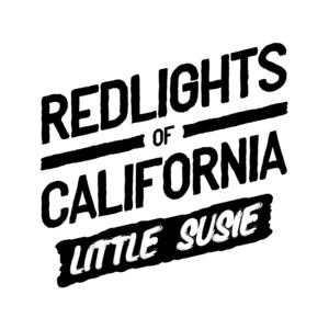 Redlights Of California - Little Susie
