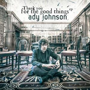 Ady Johnson - Thank You For The Good Things